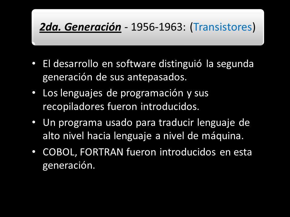 2da. Generación - 1956-1963: (Transistores)