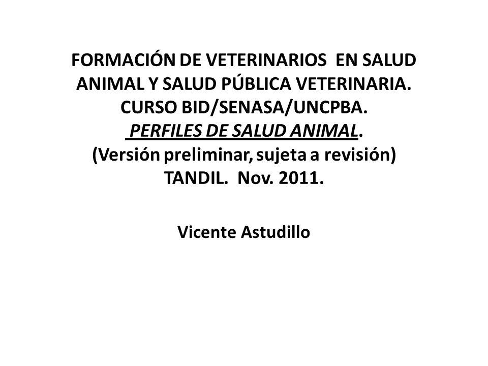 FORMACIÓN DE VETERINARIOS EN SALUD ANIMAL Y SALUD PÚBLICA VETERINARIA