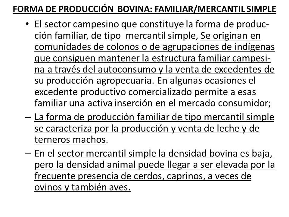 FORMA DE PRODUCCIÓN BOVINA: FAMILIAR/MERCANTIL SIMPLE