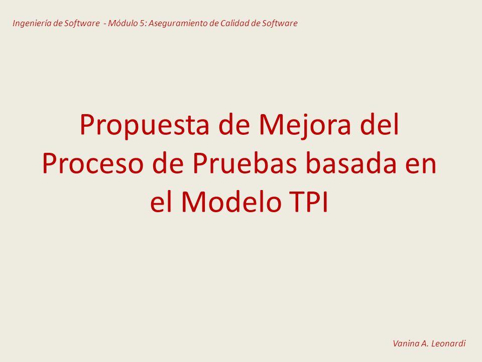 Propuesta de Mejora del Proceso de Pruebas basada en el Modelo TPI