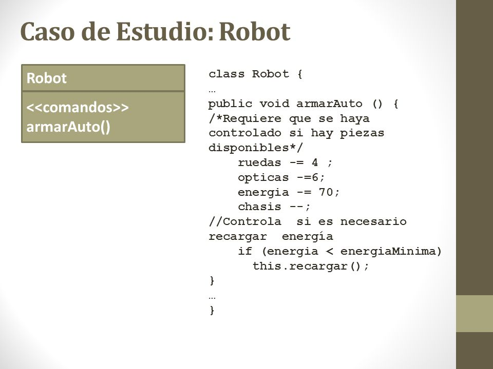 Caso de Estudio: Robot Robot <<comandos>> armarAuto()