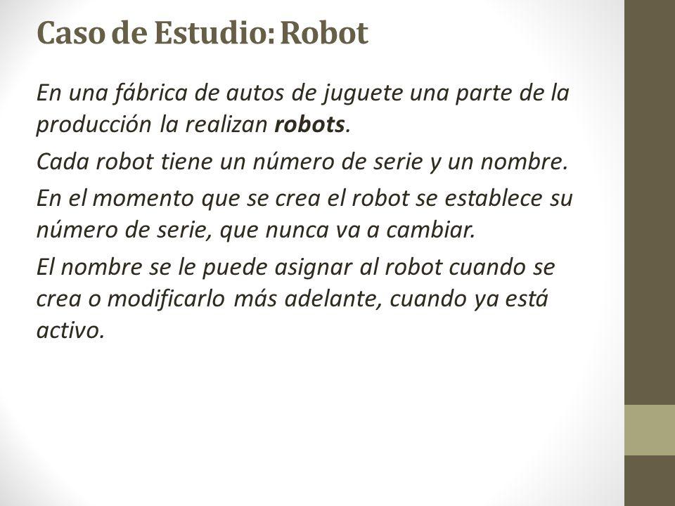 Caso de Estudio: Robot En una fábrica de autos de juguete una parte de la producción la realizan robots.