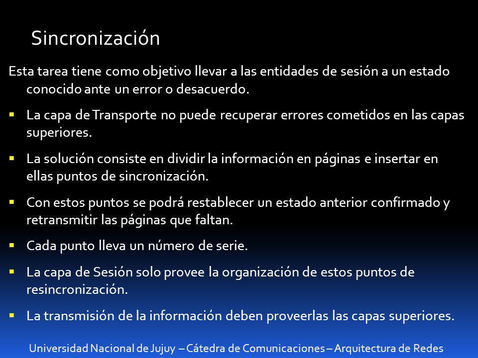 Sincronización Esta tarea tiene como objetivo llevar a las entidades de sesión a un estado conocido ante un error o desacuerdo.
