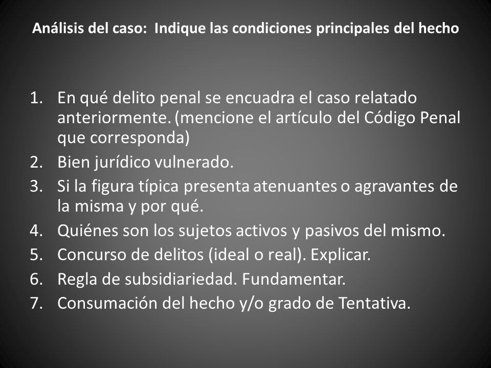 Análisis del caso: Indique las condiciones principales del hecho
