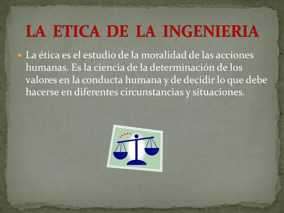LA ETICA DE LA INGENIERIA
