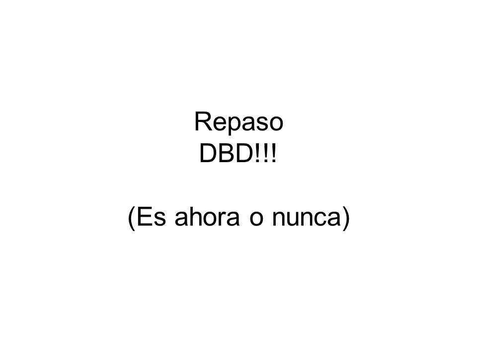 Repaso DBD!!! (Es ahora o nunca)