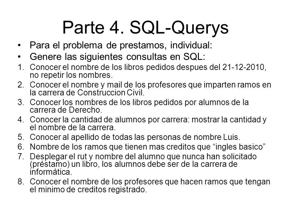 Parte 4. SQL-Querys Para el problema de prestamos, individual: