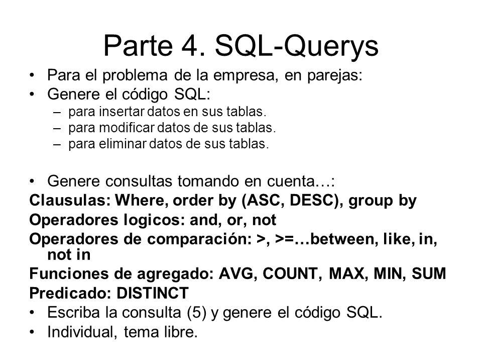 Parte 4. SQL-Querys Para el problema de la empresa, en parejas:
