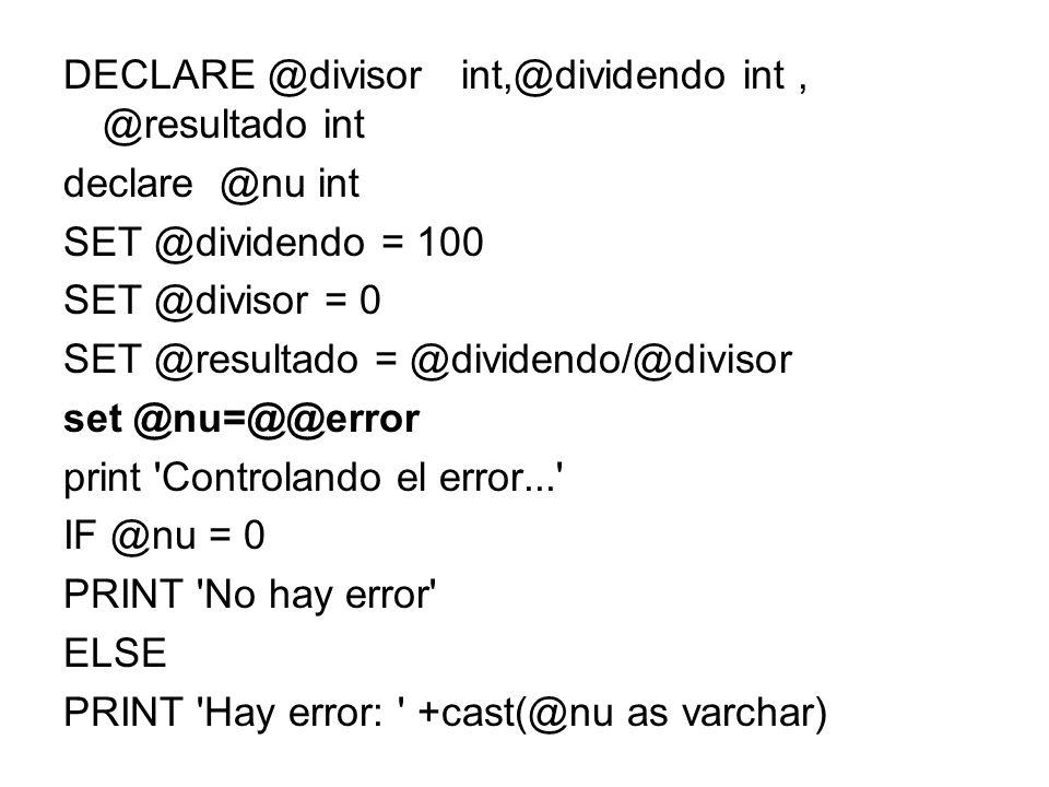 DECLARE @divisor int,@dividendo int , @resultado int