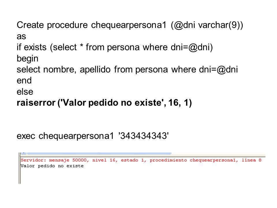 Create procedure chequearpersona1 (@dni varchar(9))
