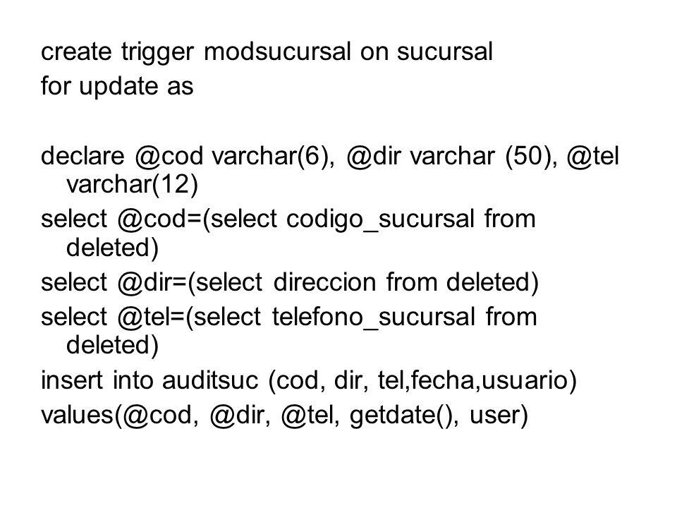 create trigger modsucursal on sucursal