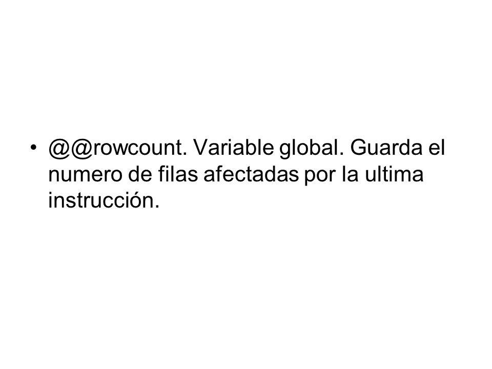 @@rowcount. Variable global