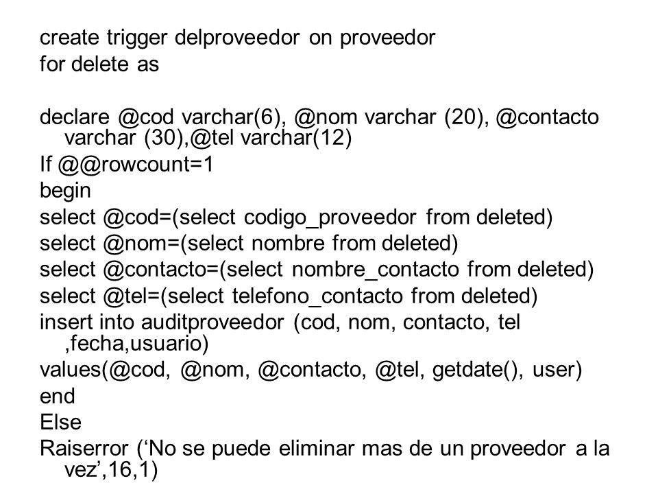 create trigger delproveedor on proveedor