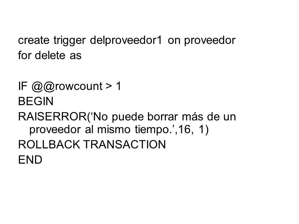 create trigger delproveedor1 on proveedor