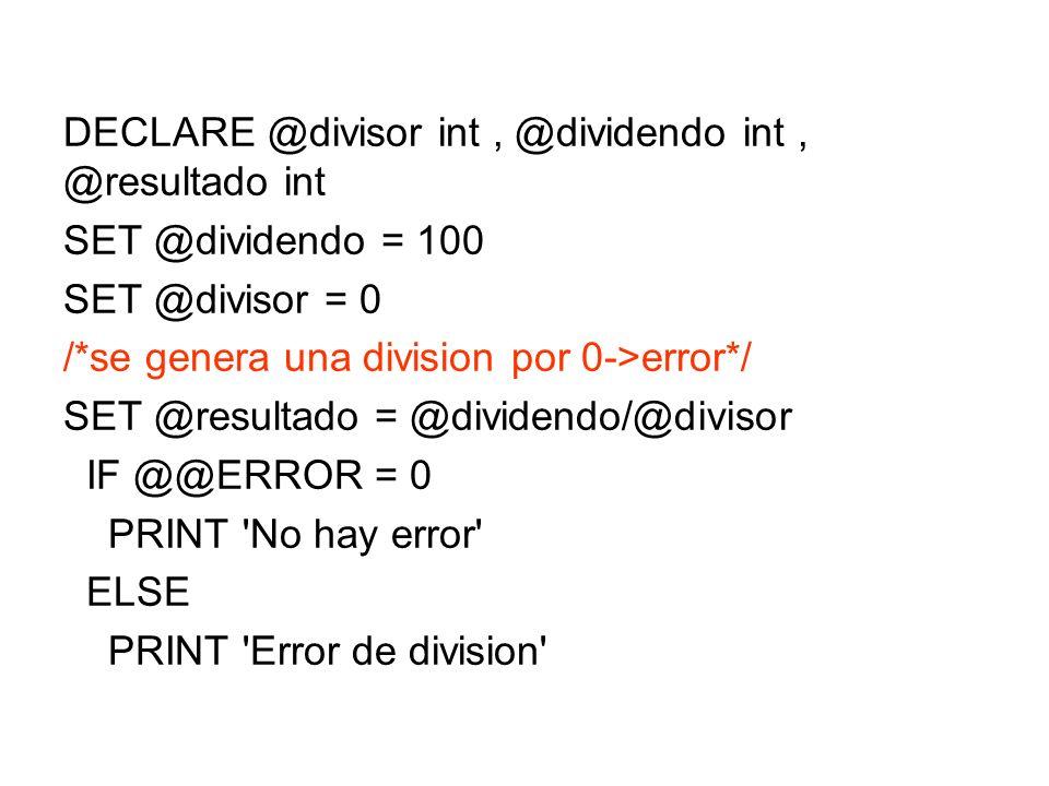 DECLARE @divisor int , @dividendo int , @resultado int