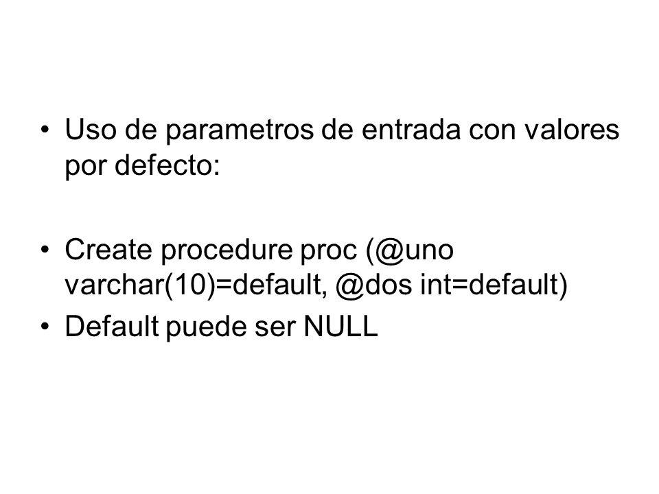 Uso de parametros de entrada con valores por defecto: