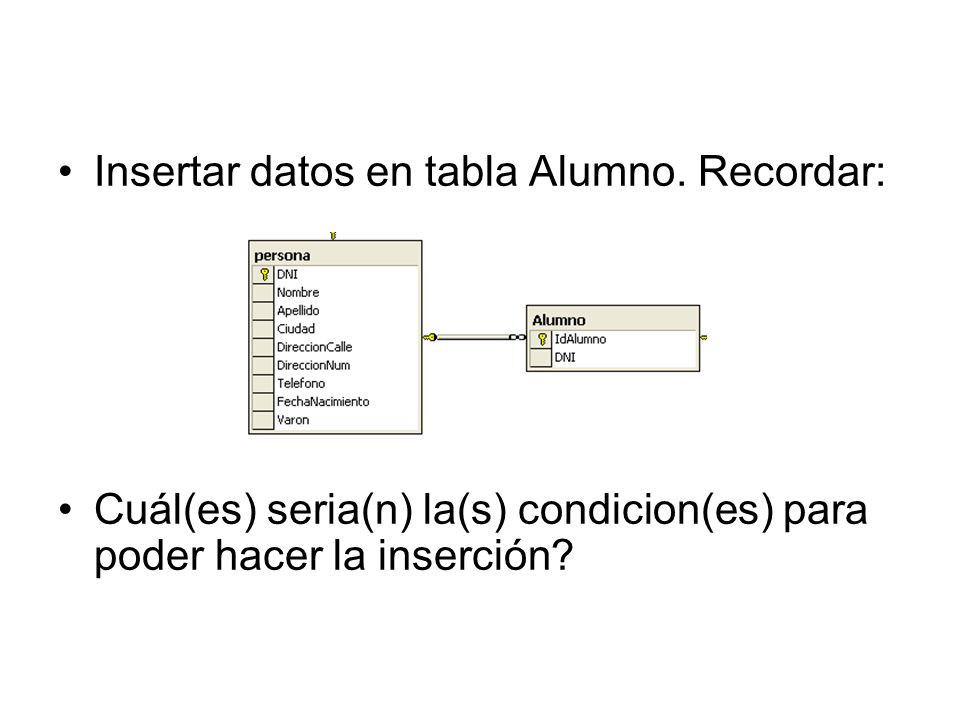 Insertar datos en tabla Alumno. Recordar: