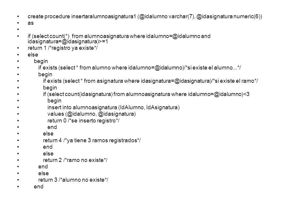 create procedure insertaralumnoasignatura1 (@idalumno varchar(7), @idasignatura numeric(6))
