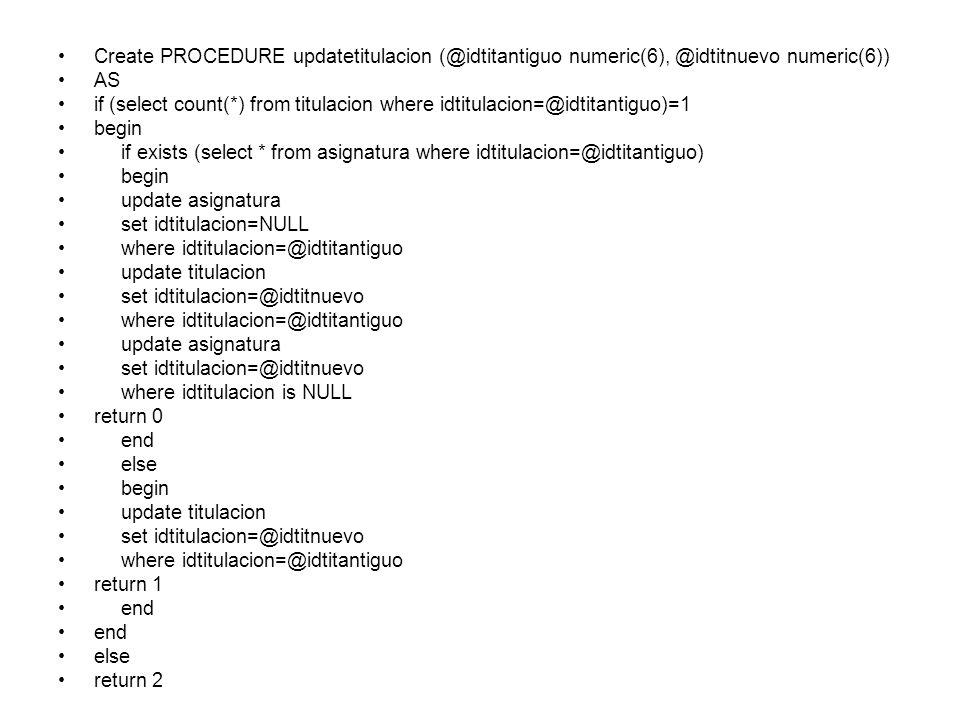 Create PROCEDURE updatetitulacion (@idtitantiguo numeric(6), @idtitnuevo numeric(6))