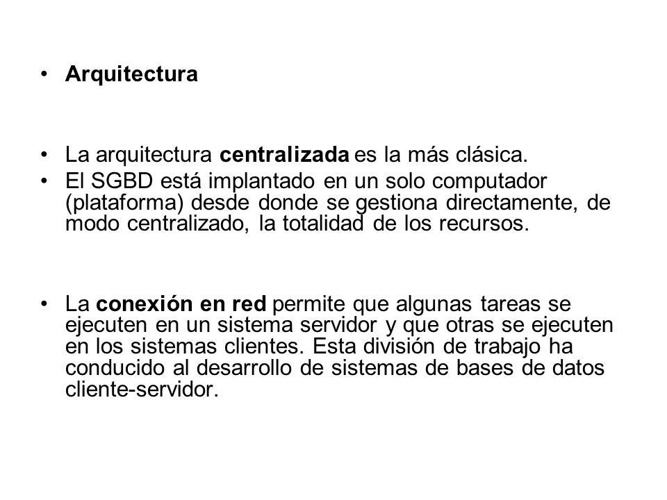 Arquitectura La arquitectura centralizada es la más clásica.