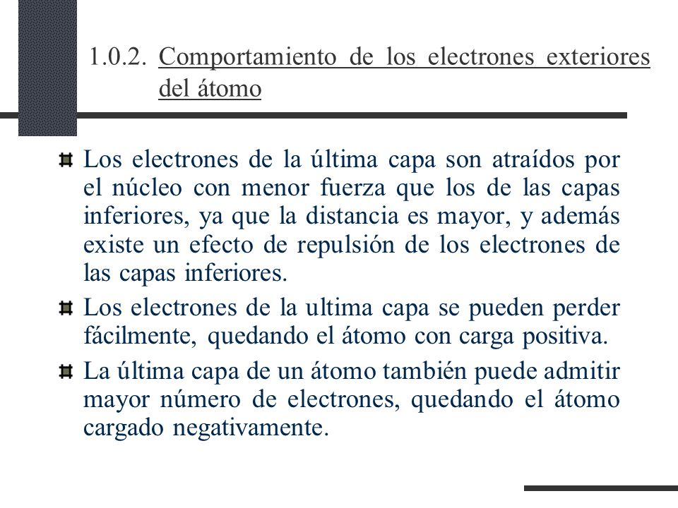 1.0.2. Comportamiento de los electrones exteriores del átomo