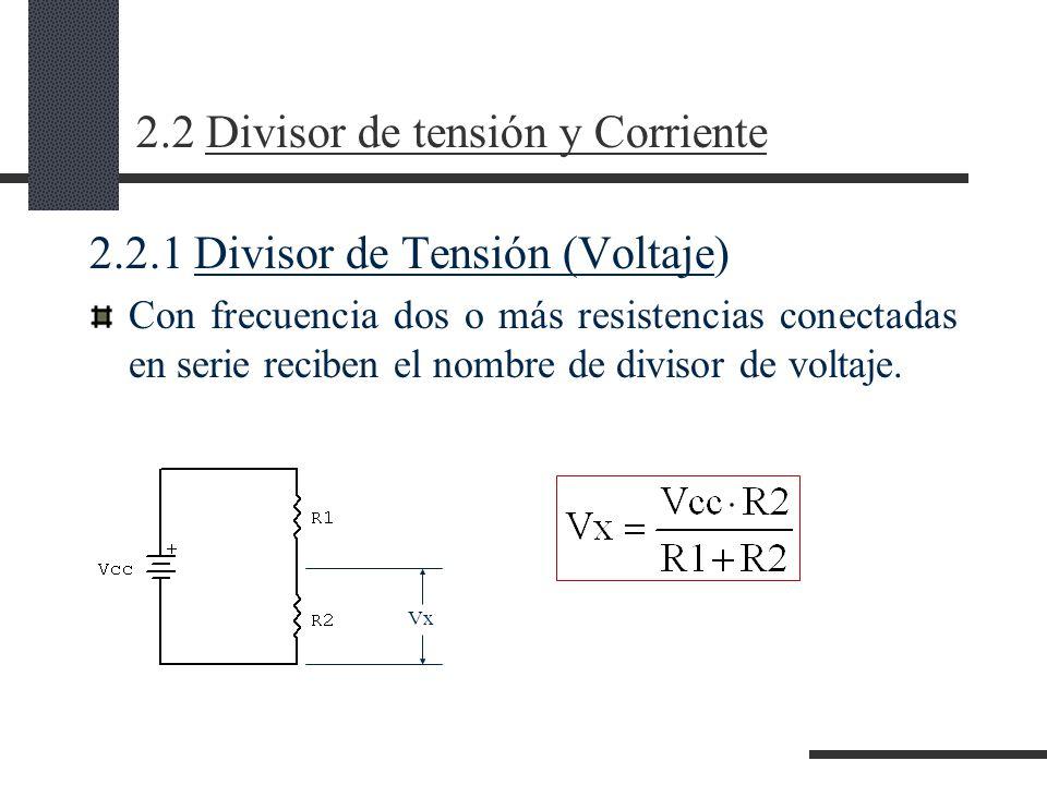 2.2 Divisor de tensión y Corriente
