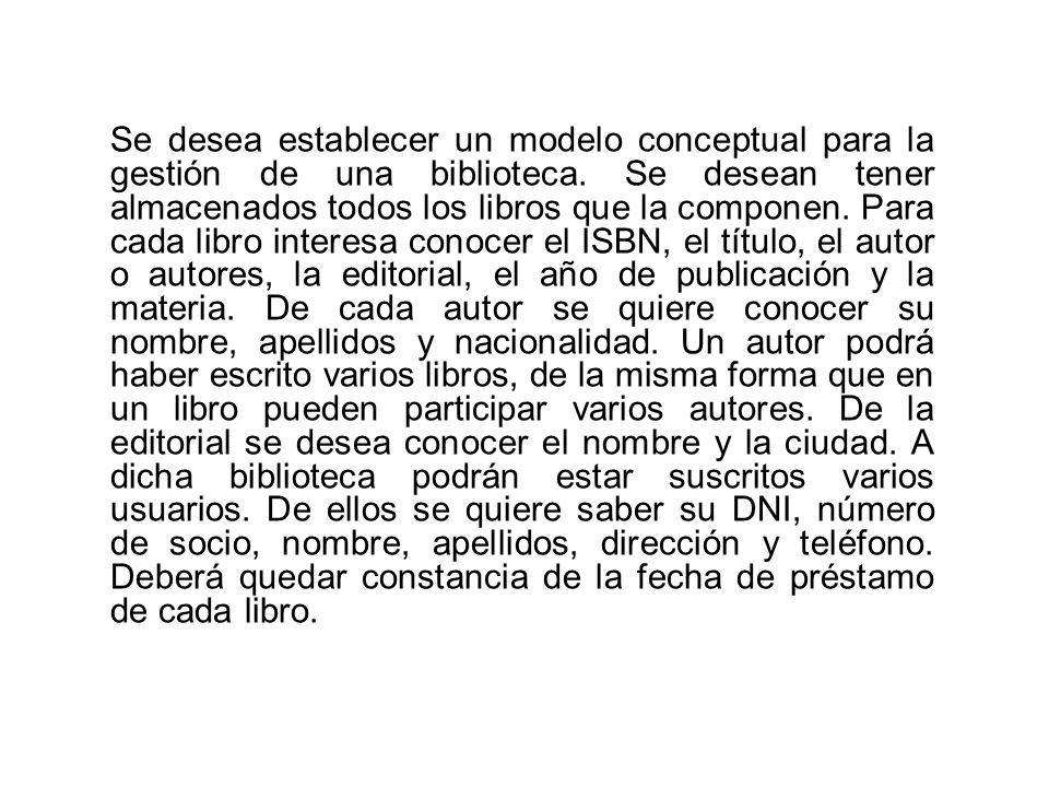Se desea establecer un modelo conceptual para la gestión de una biblioteca.