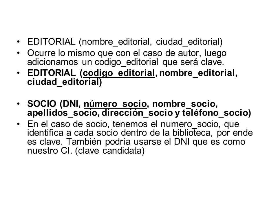 EDITORIAL (nombre_editorial, ciudad_editorial)