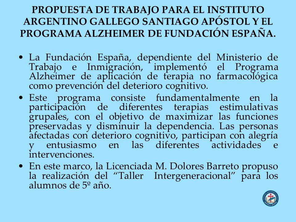 PROPUESTA DE TRABAJO PARA EL INSTITUTO ARGENTINO GALLEGO SANTIAGO APÓSTOL Y EL PROGRAMA ALZHEIMER DE FUNDACIÓN ESPAÑA.
