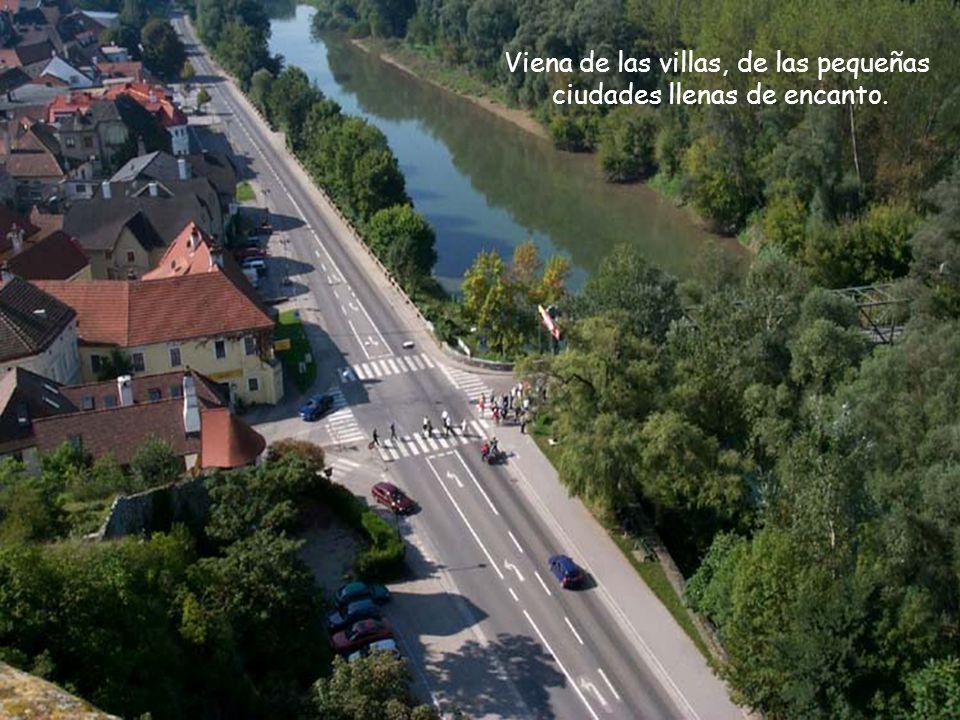 Viena de las villas, de las pequeñas ciudades llenas de encanto.