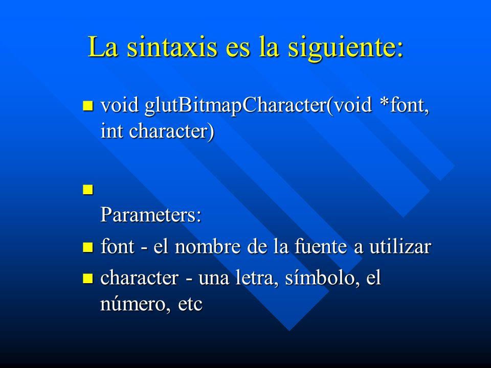 La sintaxis es la siguiente: