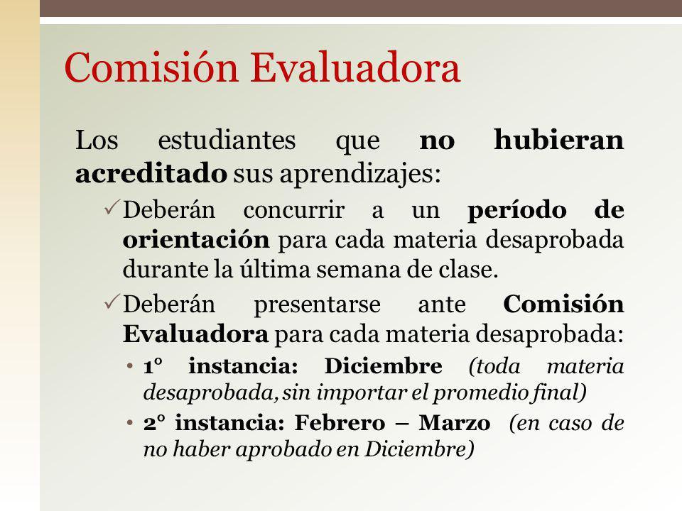 Comisión Evaluadora Los estudiantes que no hubieran acreditado sus aprendizajes:
