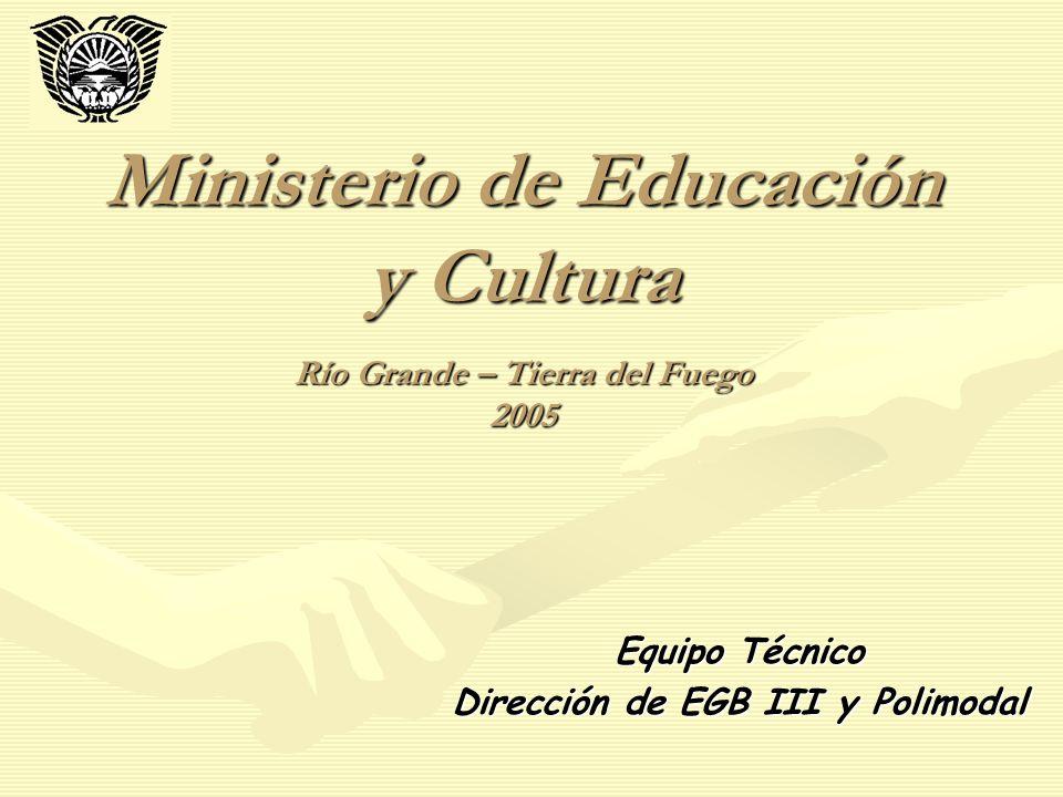 Ministerio de Educación y Cultura Río Grande – Tierra del Fuego 2005