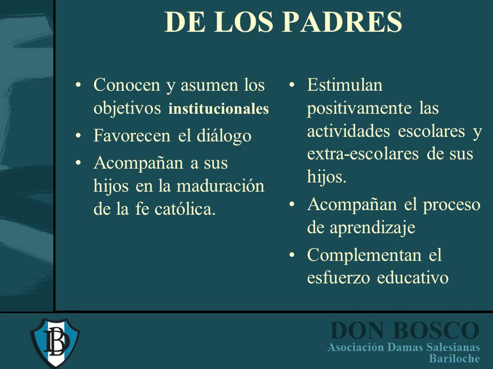 DE LOS PADRES Conocen y asumen los objetivos institucionales