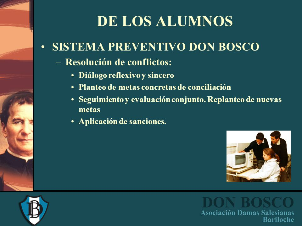 DE LOS ALUMNOS SISTEMA PREVENTIVO DON BOSCO Resolución de conflictos: