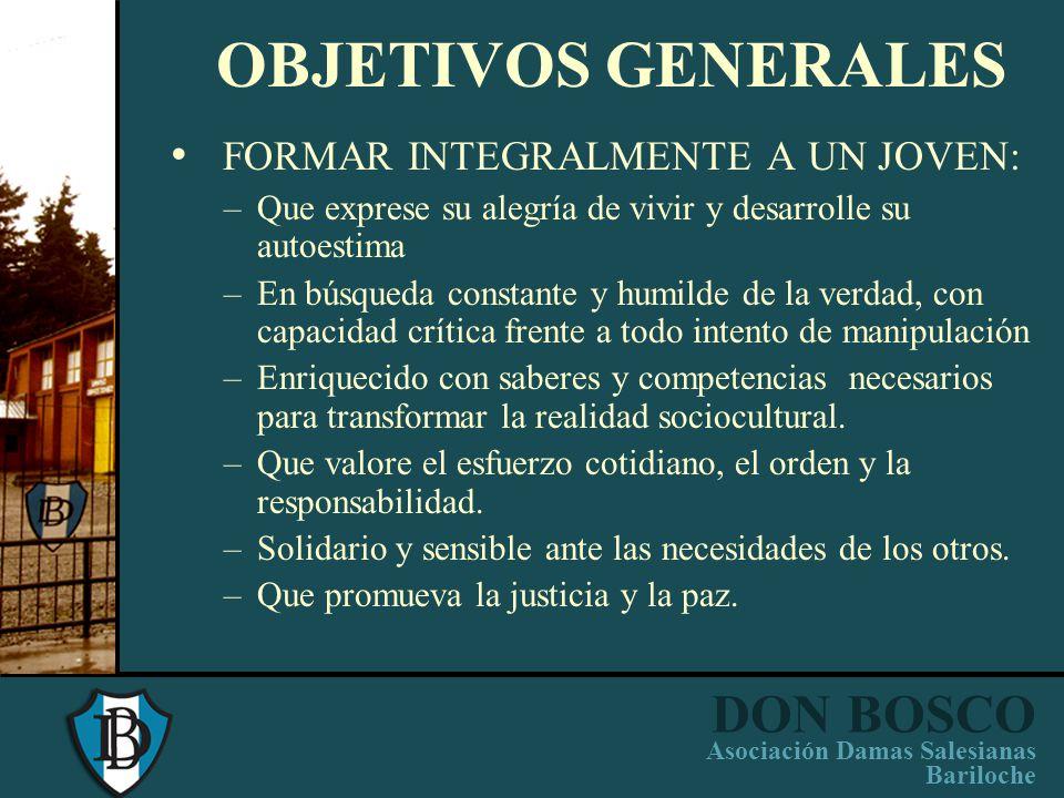 OBJETIVOS GENERALES FORMAR INTEGRALMENTE A UN JOVEN: