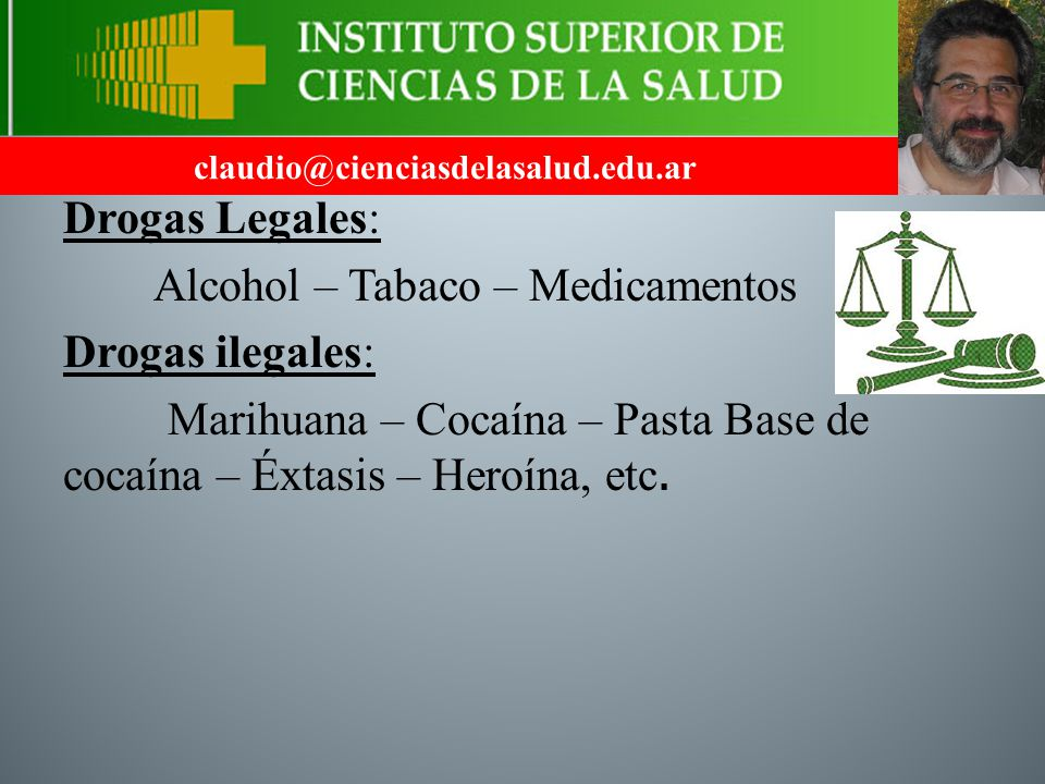Alcohol – Tabaco – Medicamentos Drogas ilegales: