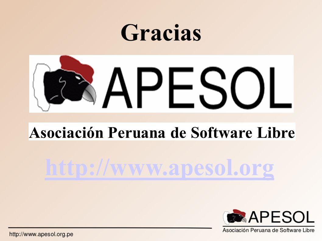 Gracias Asociación Peruana de Software Libre http://www.apesol.org
