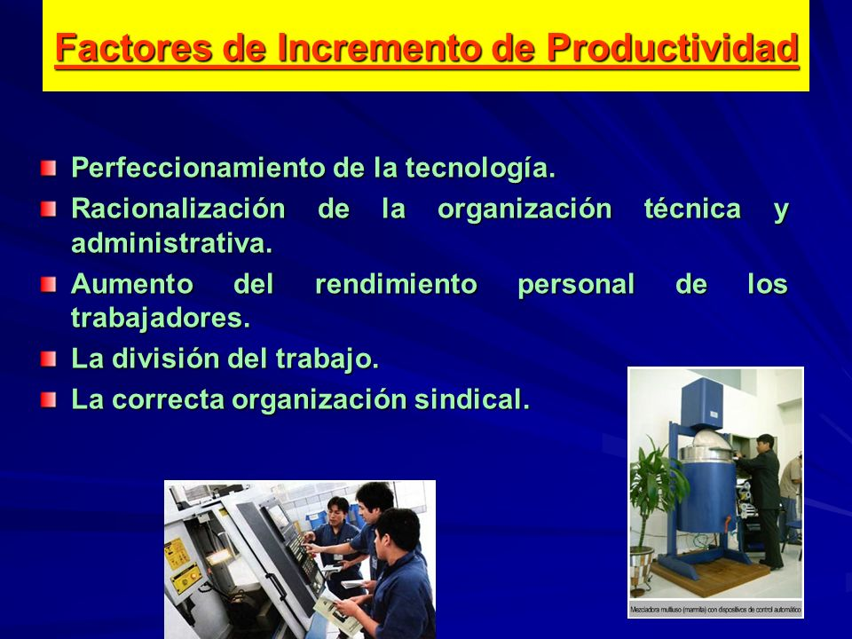 Factores de Incremento de Productividad