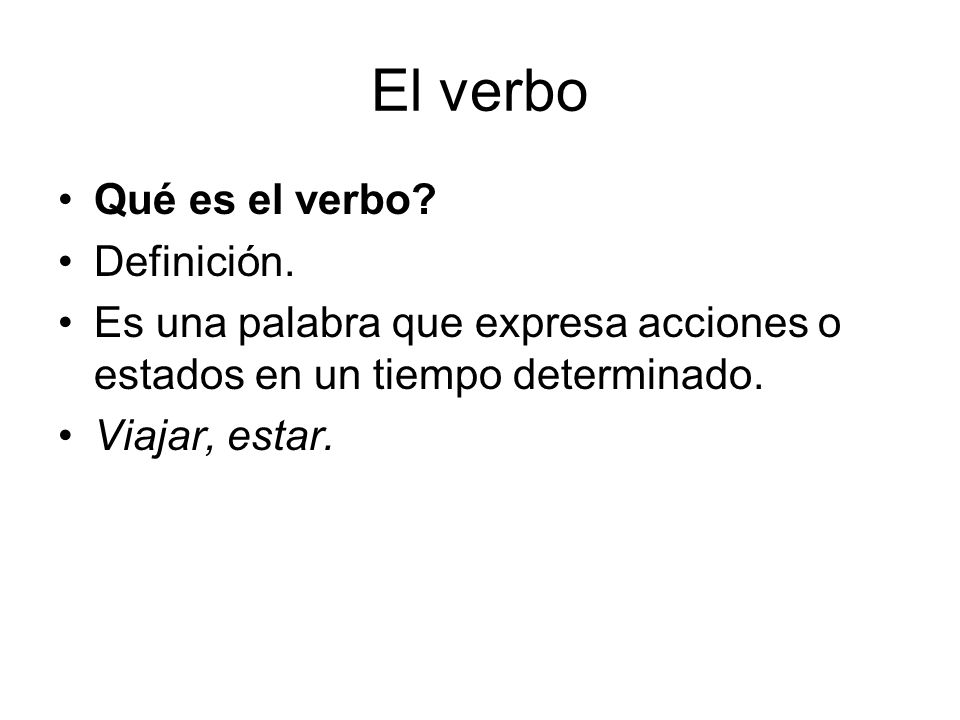 El verbo Qué es el verbo Definición.