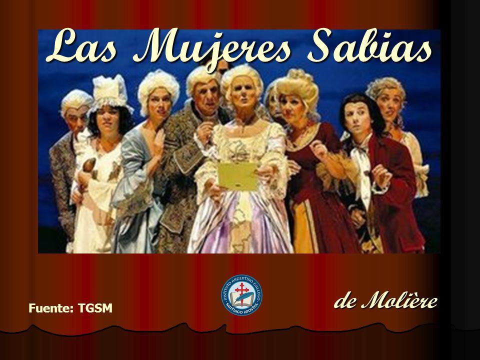 Las Mujeres Sabias de Molière Fuente: TGSM