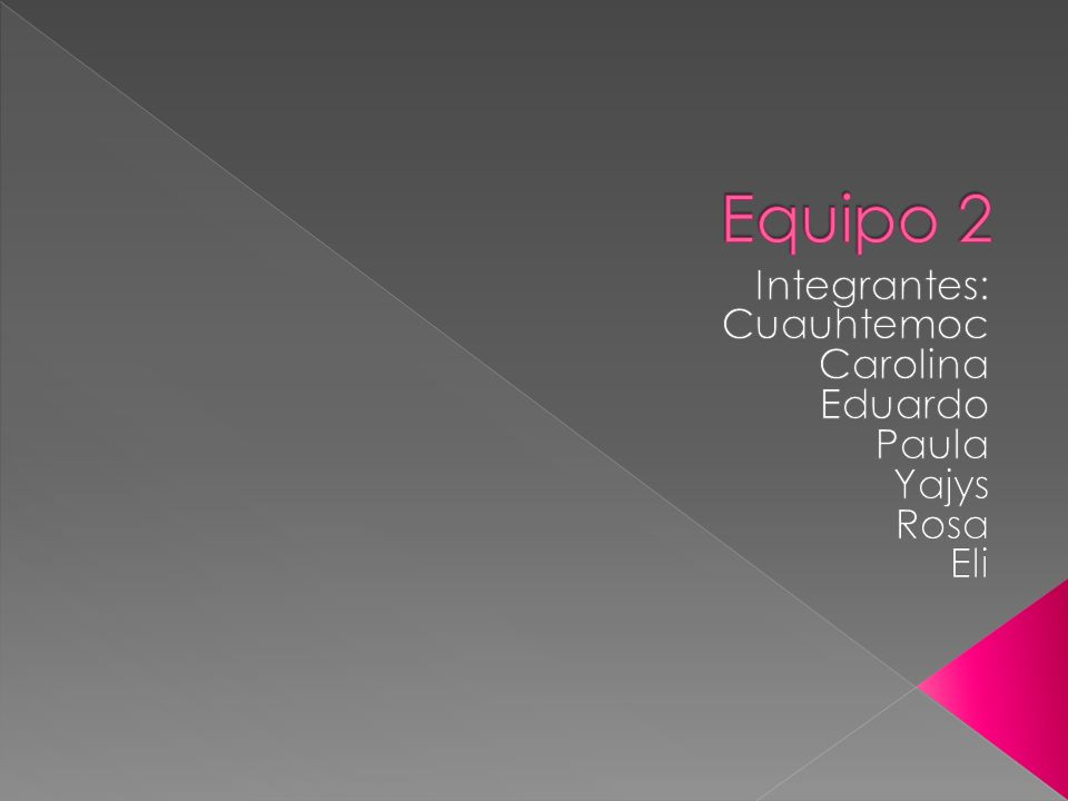 Integrantes: Cuauhtemoc Carolina Eduardo Paula Yajys Rosa Eli
