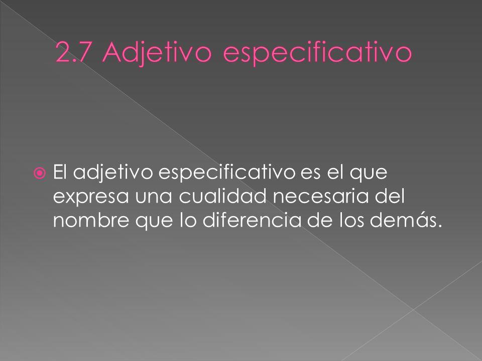 2.7 Adjetivo especificativo