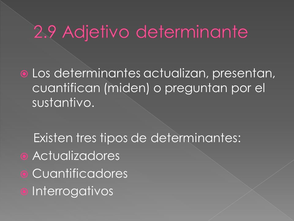 2.9 Adjetivo determinante
