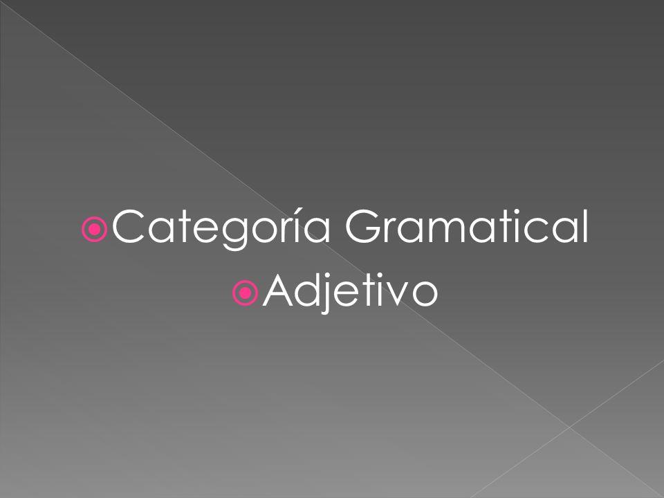 Categoría Gramatical Adjetivo