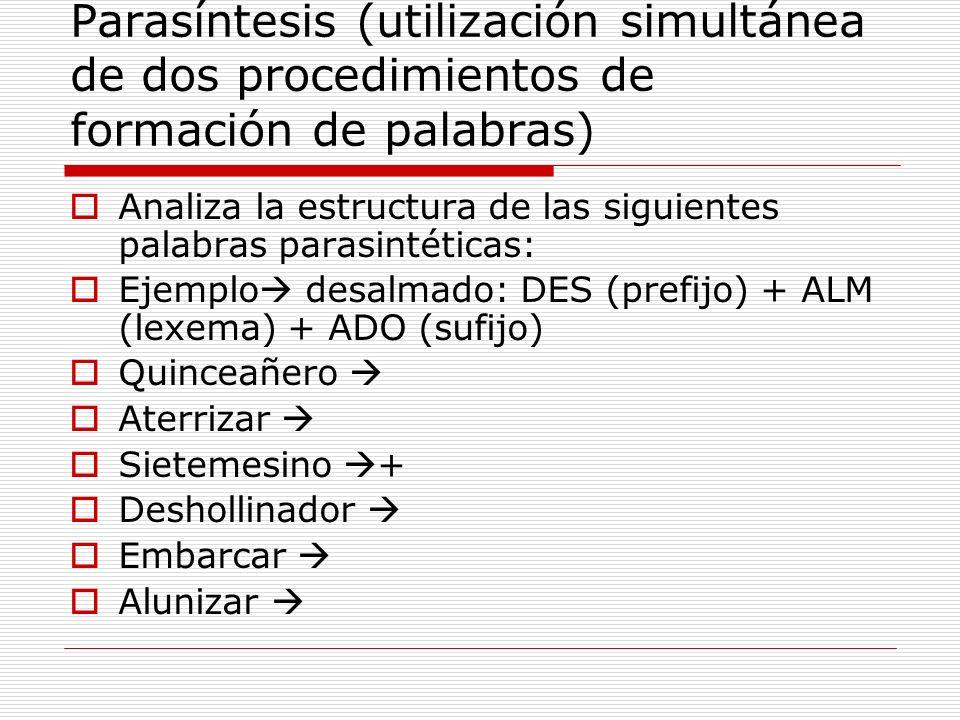 Parasíntesis (utilización simultánea de dos procedimientos de formación de palabras)