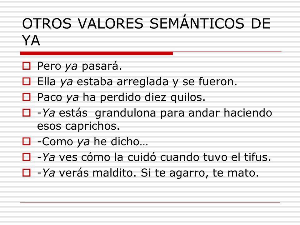 OTROS VALORES SEMÁNTICOS DE YA