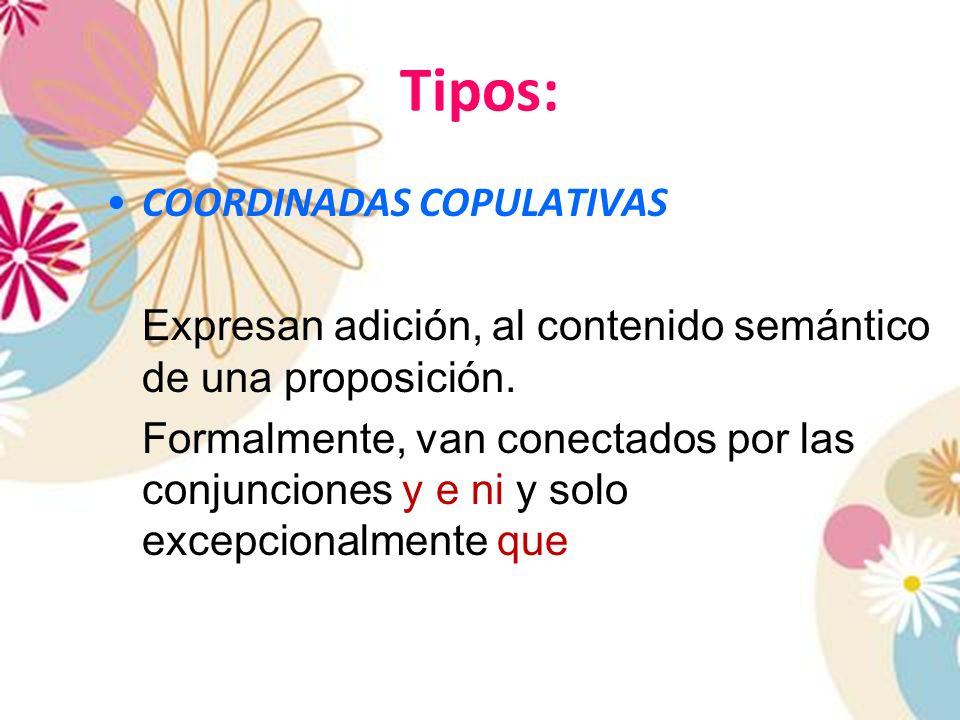 Tipos: COORDINADAS COPULATIVAS