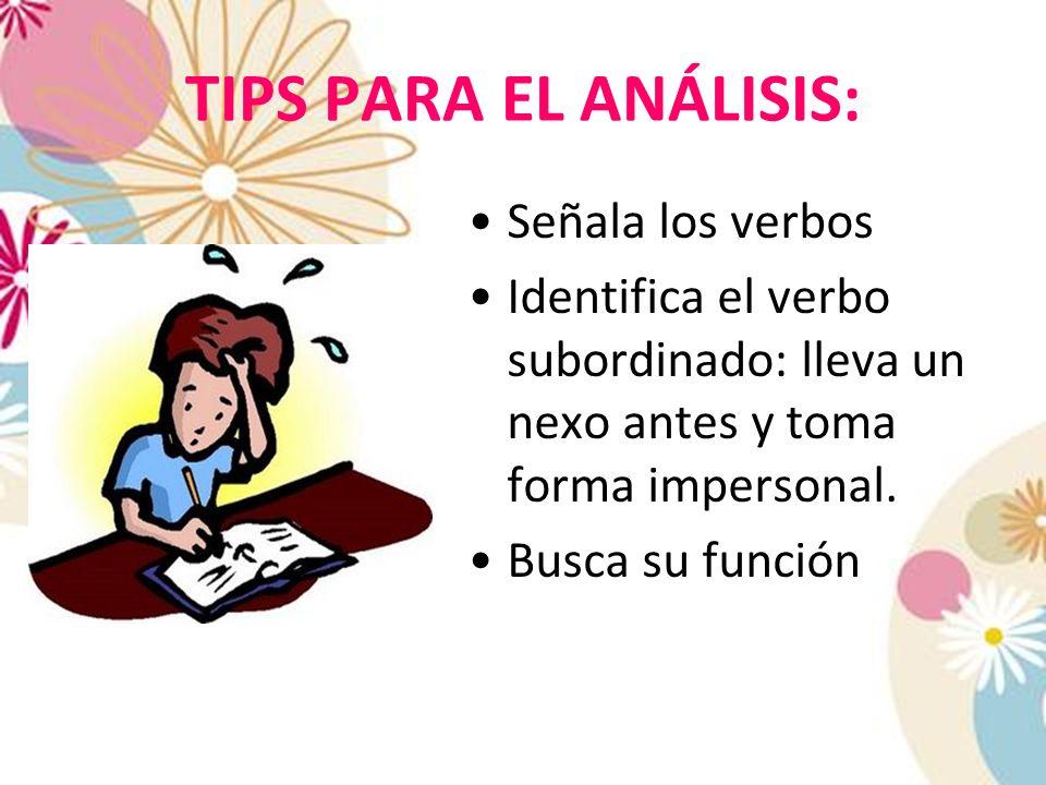 TIPS PARA EL ANÁLISIS: Señala los verbos