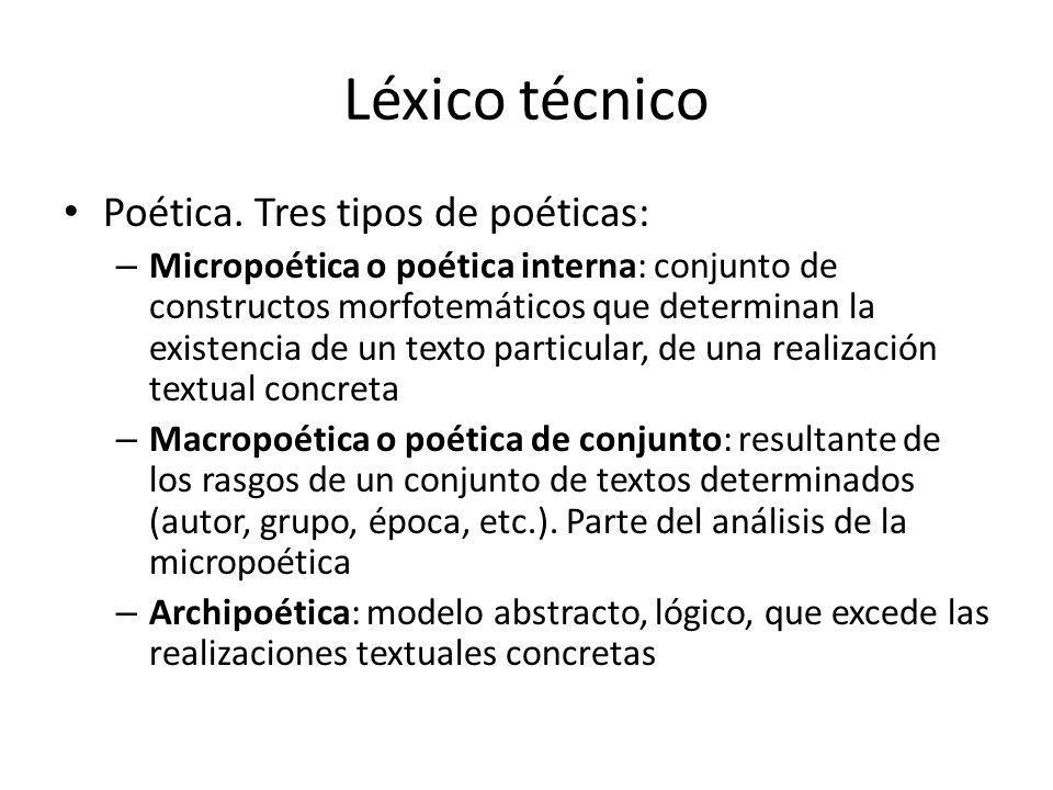 Léxico técnico Poética. Tres tipos de poéticas: